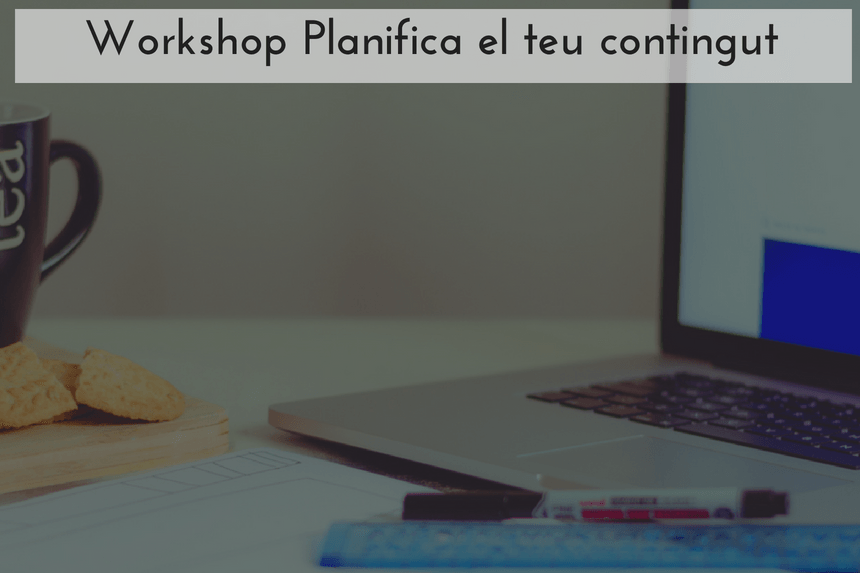 workshop planifica contingut